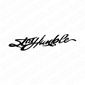 STAY HUMBLE HUSTLE T-SHIRT IRON-ON TRANSFER DECAL #MH6