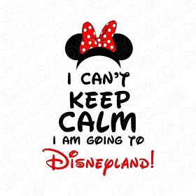 I CANT KEEP CALM I AM GOING TO DISNEYLAND DISNEY VACATION T-SHIRT IRON-ON TRANSFER DECAL #DV4