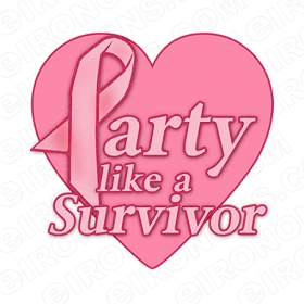 PARTY LIKE A SURVIVOR BREAST CANCER T-SHIRT IRON-ON TRANSFER DECAL #BC3
