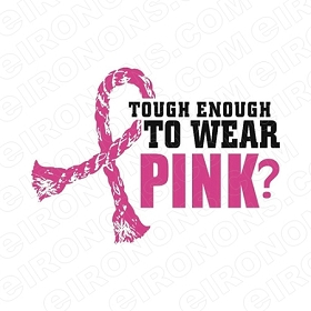 TOUGH ENOUGH TO WEAR PINK BREAST CANCER T-SHIRT IRON-ON TRANSFER DECAL #BC5