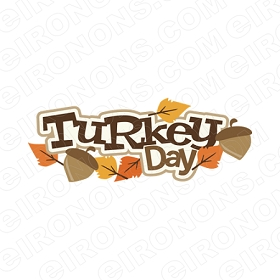 TURKEY DAY THANKSGIVING HOLIDAY T-SHIRT IRON-ON TRANSFER DECAL #HTG4
