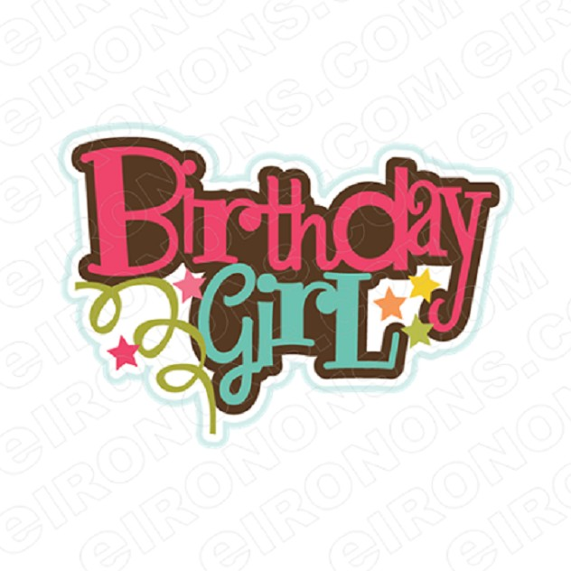 BIRTHDAY GIRL SAYINGS T-SHIRT IRON-ON TRANSFER DECAL #BS13