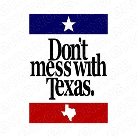 DON'T MESS WITH TEXAS T-SHIRT IRON-ON TRANSFER DECAL #TX2
