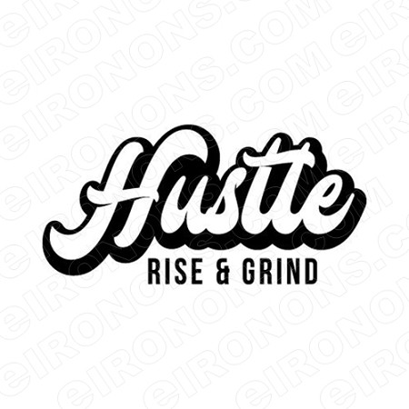 HUSTLE RISE & GRIND HUSTLE T-SHIRT IRON-ON TRANSFER DECAL #MH2