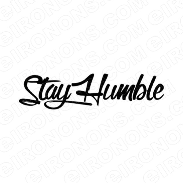 STAY HUMBLE HUSTLE T-SHIRT IRON-ON TRANSFER DECAL #MH5