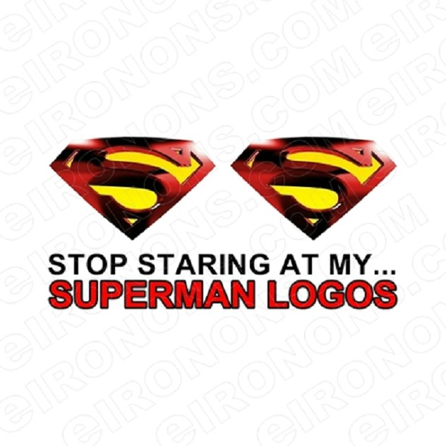 STOP STARING AT MY SUPERMAN LOGOS T-SHIRT IRON-ON TRANSFER DECAL #SSAM2